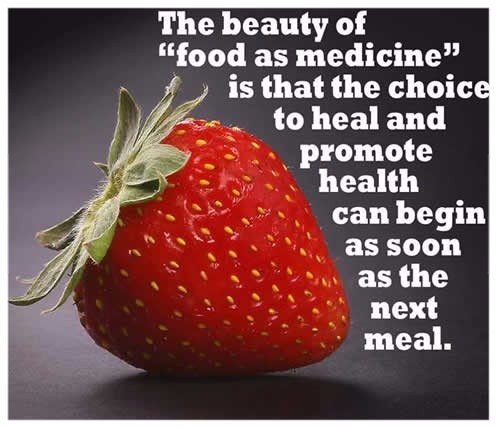 """large strawberry; """"the beauty of """"food as medicine"""" is that the choice to heal and promote health can begin as soon as the next meal"""""""