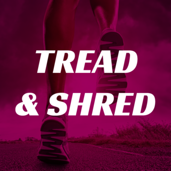 TREAD AND SHRED