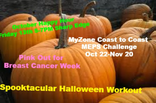 sppoktacular halloween workout, october happy hour friday 13th 5-7 pm sharp edge, pink out for breast cnacer week, myzone coast to coast MEPS challenge october 22- nov 20
