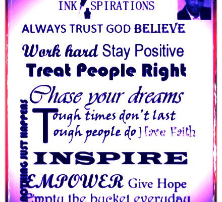 ink separations always trust god believe work hard stay positive treat people right phase your dreams tough times don't last thought people mohave faith inspire empower give hope empty the bucket everyday
